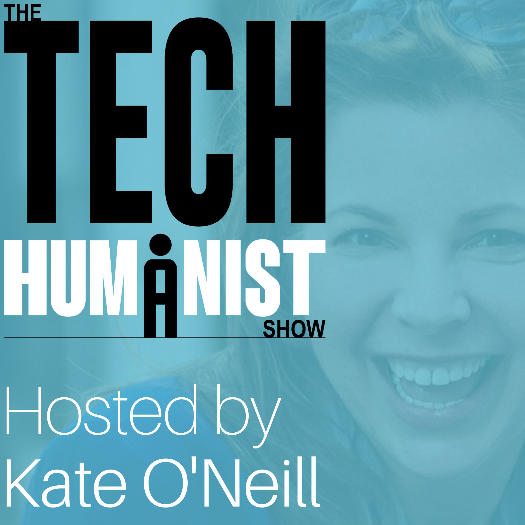 The Tech Humanist Show